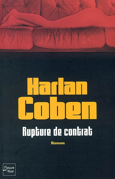 Rupture de contrat / Harlan Coben | Coben, Harlan (1962-....). Auteur