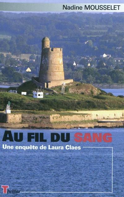 Au fil du sang : une enquête de Laura Claes | Mousselet, Nadine (1958-....)