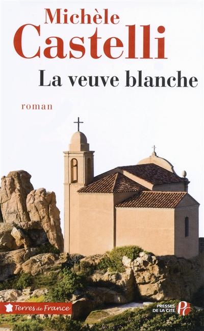 La veuve blanche : roman / Michèle Castelli   Castelli, Michèle (19..-....). Auteur