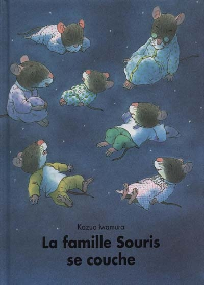 La famille Souris se couche / Kazuo Iwamura | Iwamura, Kazuo. Auteur