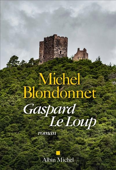 Gaspard Le Loup / Michel Blondonnet | Blondonnet, Michel. Auteur