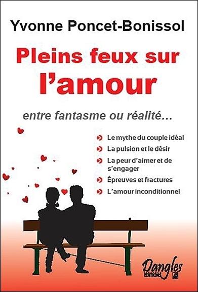 Pleins feux sur l'amour : entre fantasme et réalité...