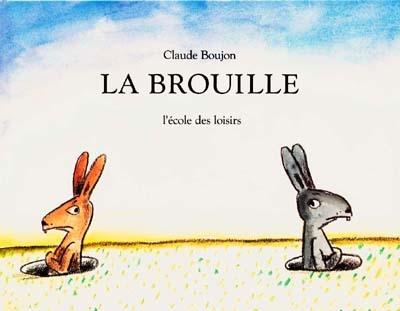 La Brouille / Claude Boujon | Boujon, Claude (1930-1995). Auteur