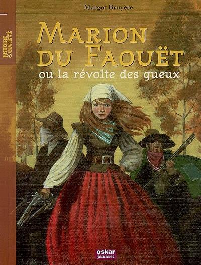 Marion du Faouët : ou la révolte des gueux | Bruyère, Margot, auteur
