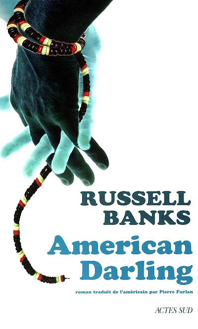 American darling / Russell Banks   Banks, Russell (1940-....). Auteur