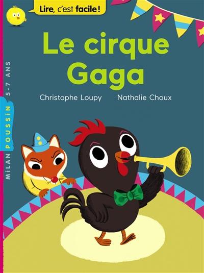 Le cirque gaga / Christophe Loupy | Loupy, Christophe. Auteur