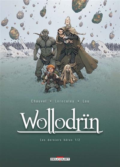 Wollodrïn. Vol. 9. Les derniers héros. Vol. 1