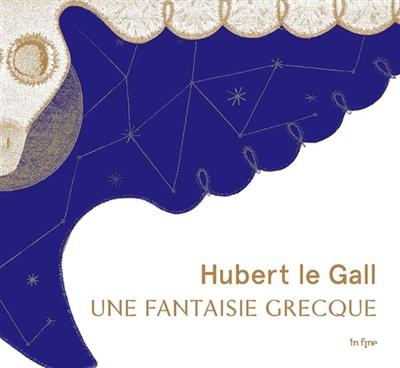 Hubert le Gall : une fantaisie grecque : exposition, Beaulieu-sur-Mer, Villa grecque Kérylos, du 28 mars au 26 septembre 2021