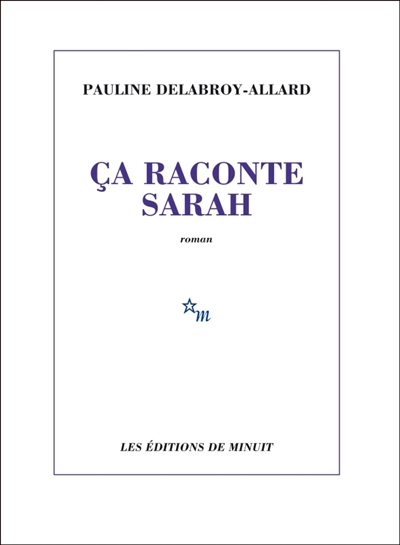 ça raconte Sarah   Delabroy-Allard, Pauline. Auteur