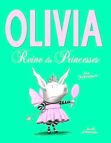 Olivia, reine des princesses / Ian Falconer | Falconer, Ian. Auteur