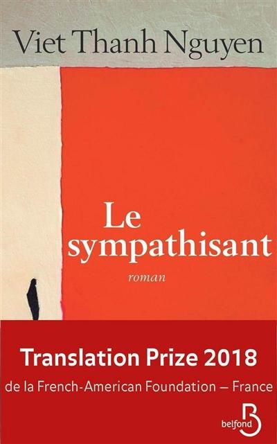 sympathisant (Le) | Nguyen, Viet Thanh (1971-....). Auteur