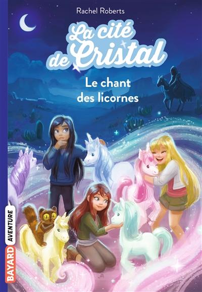 Les magiciennes d'Avalon, saison 2 : la cité de cristal. Vol. 1. Le chant des licornes