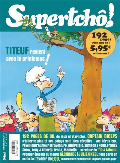 Supertchô !, n° 3. Titeuf revient avec le printemps !
