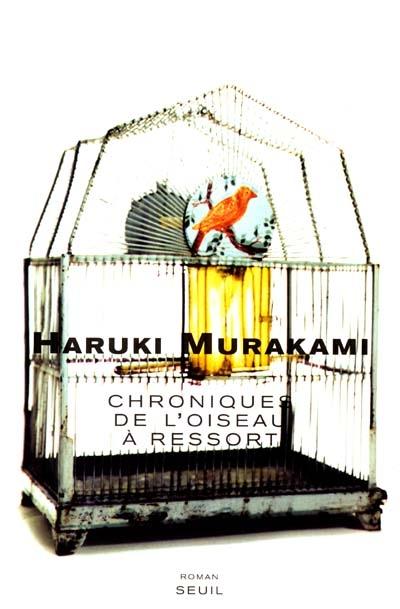 Chroniques de l'oiseau à ressort : roman   Haruki Murakami (1949-....). Auteur