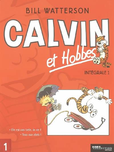 Calvin et Hobbes : intégrale. 1 / Bill Watterson | Watterson, Bill (1958-....). Auteur