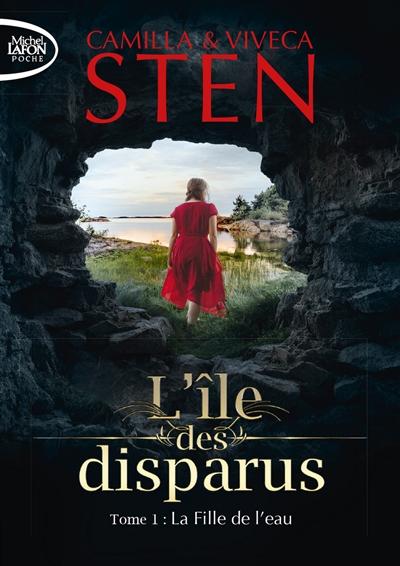 L'île des disparus. Vol. 1. La fille de l'eau