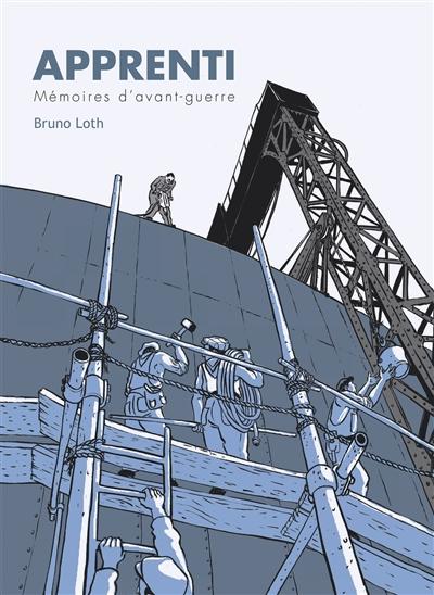 Apprenti : mémoires d'avant-guerre | Loth, Bruno (1960-....). Auteur
