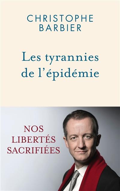 Les tyrannies de l'épidémie : nos libertés sacrifiées
