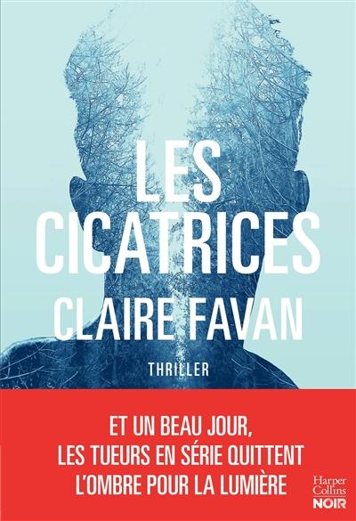 Les cicatrices / Claire Favan | Favan, Claire (1976-....). Auteur