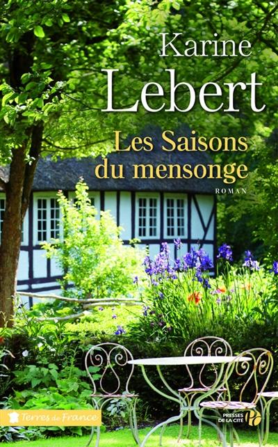 Les saisons du mensonge : roman / Karine Lebert | Lebert, Karine (1969-....). Auteur