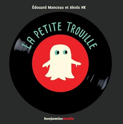 La petite trouille | Manceau, Édouard (1969-....). Auteur