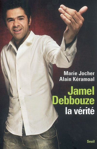 Jamel Debbouze, la vérité / Marie Jocher, Alain Keramoal | Jocher, Marie. Auteur