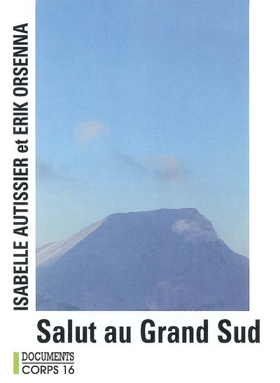 Salut au Grand Sud / Isabelle Autissier, Erik Orsenna | Isabelle Autissier