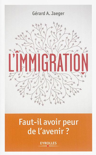 L'immigration : un état des lieux à repenser