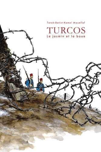 Turcos : le jasmin et la boue | Tarek (1971-....). Auteur