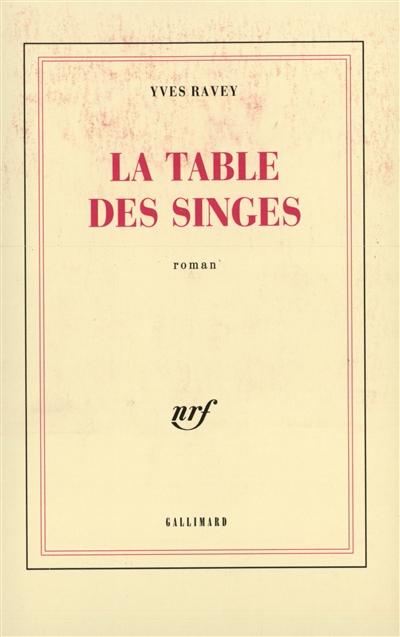 La Table des singes : roman | Yves Ravey (1953-....). Auteur