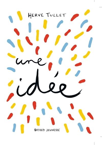 J'ai une idée ! | Hervé Tullet, Auteur