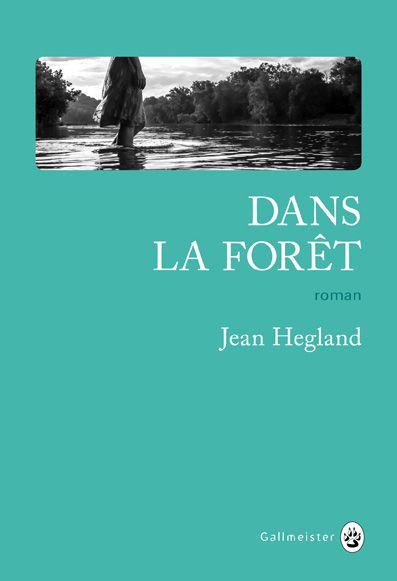 Dans la forêt / Jean Hegland | Hegland, Jean (1956-....). Auteur