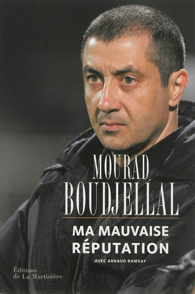 Ma mauvaise réputation / Mourad Boudjellal | Boudjellal, Mourad (1960-....). Auteur