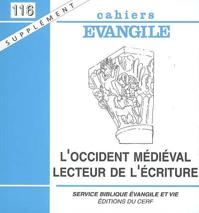 Cahiers Evangile, supplément, n° 116. L'Occident médiéval, lecteur de l'Ecriture