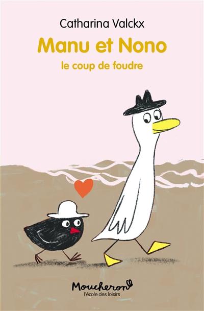 Manu et Nono : Le coup de foudre / Catharina Valckx | Valckx, Catharina (1957-....), auteur