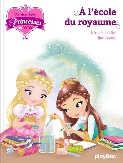 Couverture de : Princesses, A l'école du royaume