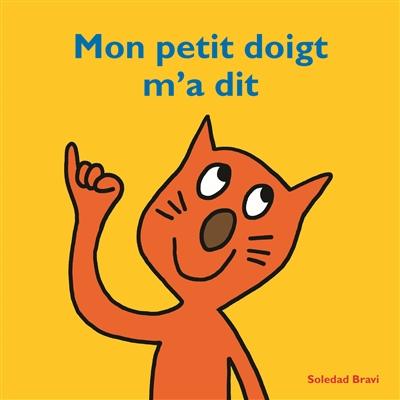 Mon petit doigt m'a dit / Soledad Bravi | Bravi, Soledad (1965-....). Auteur