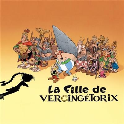 La fille de Vercingétorix / texte Jean-Yves Ferri. 38 | Ferri, Jean-Yves (1959-....). Auteur