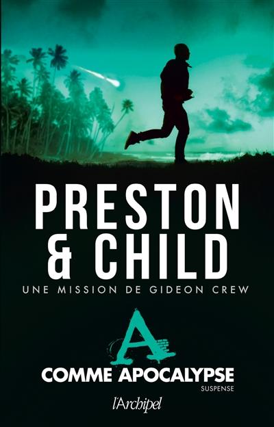 Une mission de Gideon Crew. A comme Apocalypse