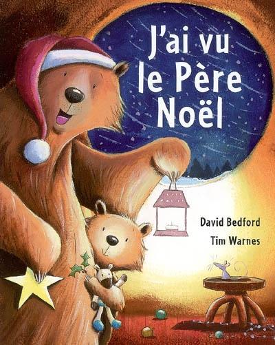 J'ai vu le Père Noël / texte David Bedford   Bedford, David. Auteur
