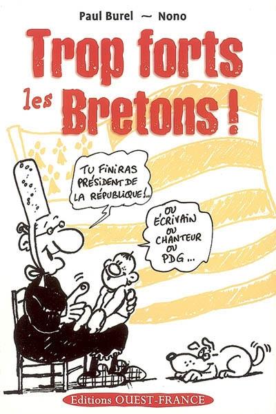 Trop forts les Bretons ! |