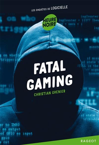 Fatal gaming / Christian Grenier | Grenier, Christian (1945-....). Auteur