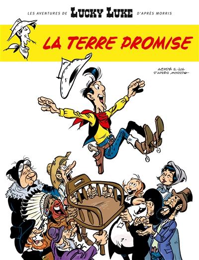 Les aventures de Lucky Luke d'après Morris. Vol. 7. La terre promise