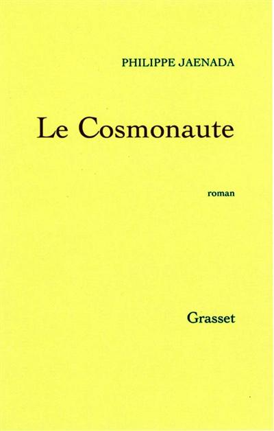 cosmonaute (Le) : roman   Jaenada, Philippe (1964-....). Auteur