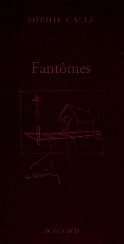 Fantômes | Calle, Sophie (1953-)