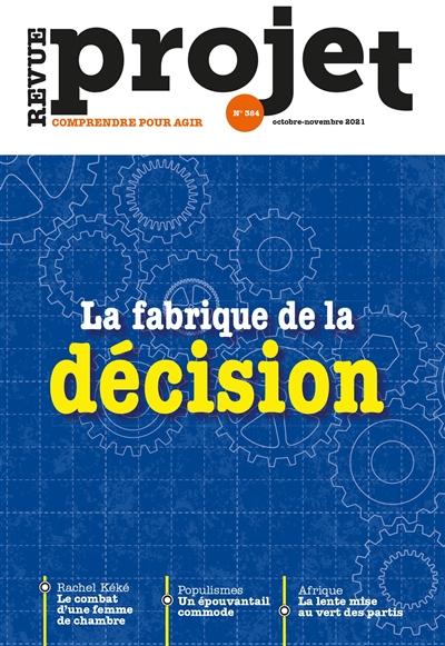 Projet, n° 384. La fabrique de la décision
