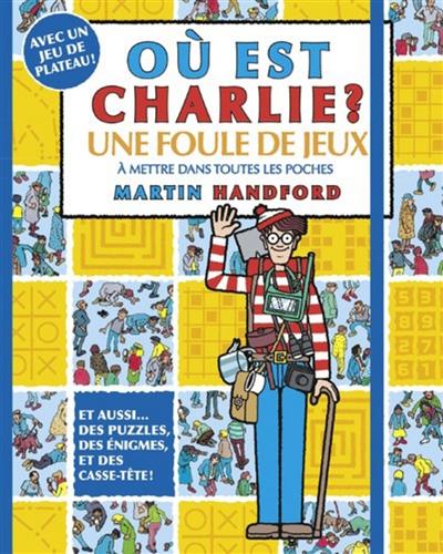 Où est Charlie ? : une foule de jeux à mettre dans toutes les poches