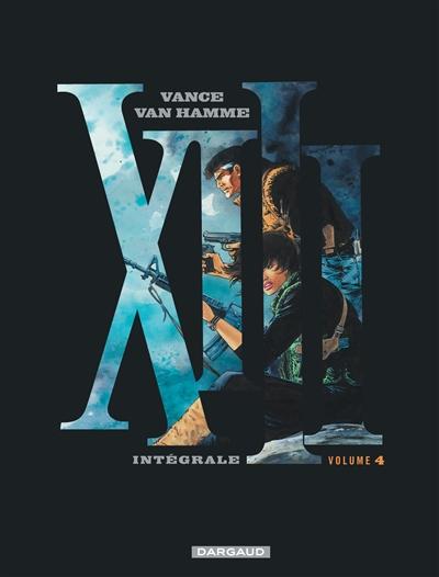 XIII : intégrale. 4 | Van Hamme, Jean (1939-....). Auteur