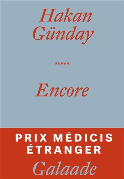 Encore | Günday, Hakan (1976-....). Auteur
