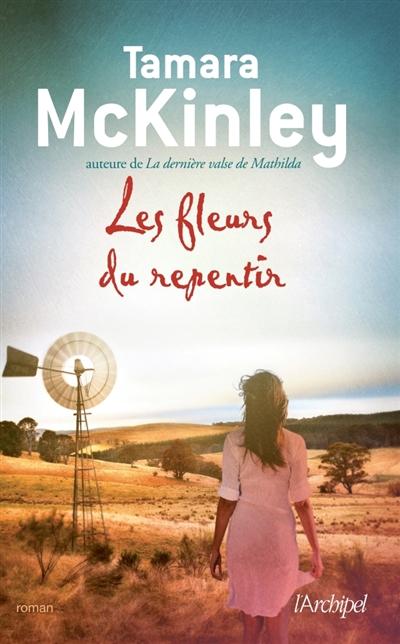 Les fleurs du repentir | McKinley, Tamara. Auteur